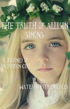 The Truth of Allison Simons by waterfirestraygurl13