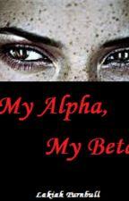 My Alpha, My Beta by lakiahrae17