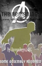 The Beginning: Living with Superheroes by RavenRoyal480
