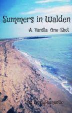 Summers in Walden - A Vanilla One-Shot by restlesssouls