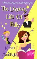 The Uncanny Life of Polly by KarenAminadra