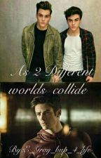 As 2 Different Worlds Collide   by xxCedesbenzxx
