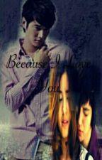 Because I Love U  by ChoonHee_02