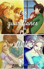 Los Guardianes De LUNA  by Little_Heart503