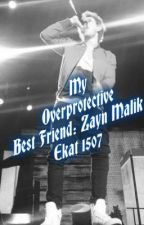 My Overprotective Best Friend: Zayn Malik (Niall Horan Short Story) by Ekat1507