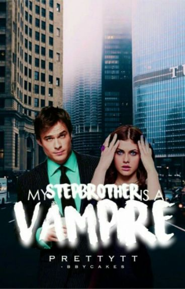 My Stepbrother Is A Vampire (#Wattys2016)