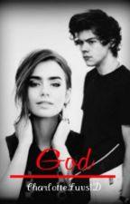God (A Harry Styles Love Story) by CharlotteLuvs1D