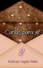 Cartas para mí 2 by AngelesUbaldo