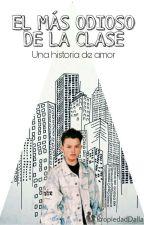 EL MAS ODIOSO DE LA CLASE...♡Jacob Sartorius & Tu♡ by PropiedadDallas