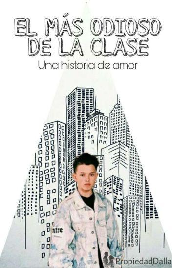 EL MÁS ODIOSO DE LA CLASE(Completa)