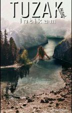 tuzak : İntikam (+18) by madeinthedemz