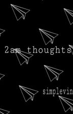 2am thoughts by simplevintage