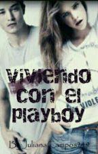 Viviendo Con El Playboy by JulianaCampos249