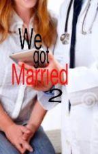 We Got Married 2 by MinMirNaa