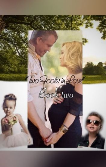 Two Fools in Love: Book Two