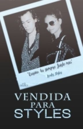 Vendida Para Styles (Harry Styles) by kerly_styles