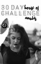 House of Anubis - 30 Day Challenge by SibunasAtHogwarts