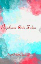 Perjalanan Cinta Zahra (Revisi) (Slow Update) by Namnamziah30