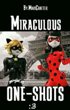 Miraculous One Shots by MariChatter