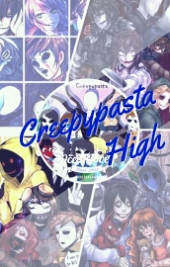 Creepypasta High (creepypastas x reader)