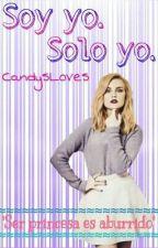 Soy yo. Solo yo. by CandysLoves