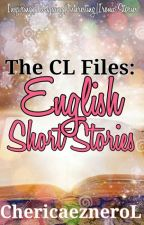 The CL Files: English Short Stories by ChericaezneroL