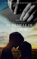 El Braille De Tu Amor by lunastarr7