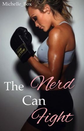 The Nerd Can Fight by Michelle_Box