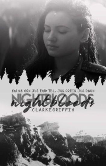 Nightbloods ⇉ [clarke griffin]