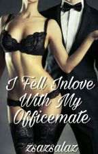 I Fell Inlove With My Officemate COMPLETED (#Wattys2016)  by zsazsalaz