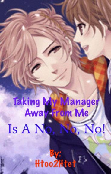 Taking my manager away from me is a No, No, No! [Fuuto x Reader]
