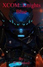 XCOM: Knights Blue by N7Warlord