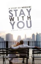 Stay With You  by nrdhini