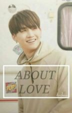 ABOUT LOVE [GOT7 JAEBUM] by paesth