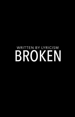 Broken | ✓ by lyricism