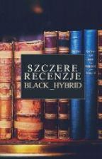 # Szczere Recenzje # by Black_Hybrid