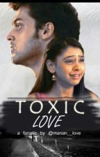 TOXIC LOVE by manan__love