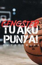 Gengster Tu Aku Punya! by CuteChimin