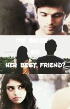 My Bride Or Her Best Friend? - MaNan SS  by IwishInever