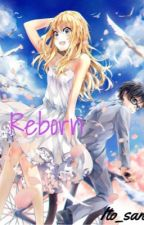Reborn:Your Lie in April Fan Fiction[In Progress] by Ito_san