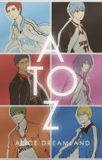 A to Z [Chara x Reader][KnB] by alice_dreamland