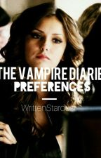 TVD Dirty Preferences by WrittenStardust