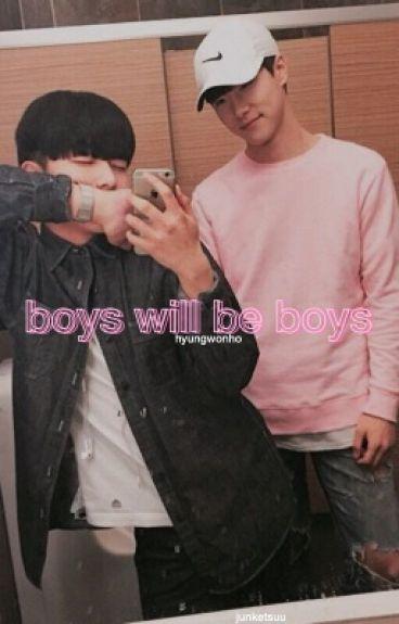 boys will be boys ⇒ hyungwonho