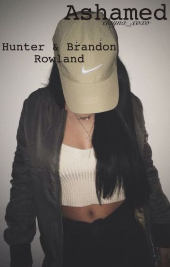 Ashamed *Brandon & Hunter Rowland*