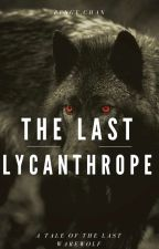 The Last Lycanthrope by pengy_chan