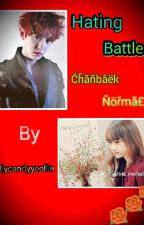 Hating Battle by Thitsar_Chanyeollie