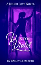 V is for Violet by Bailey-Elizabeth