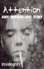 Attention- Andy Biersack Love Story by DevilAngel89
