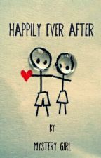 Happily Ever After | Coming Soon by _x_Mystery_girl_x_