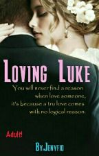 Loving Luke by Jenyfio